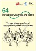 Young citizens: youth and participatory governance in Africa (PLA 64)