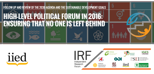 IIED and the Independent Research Forum  hosted side events at the UN High-level Political Forum on Sustainable Development in July