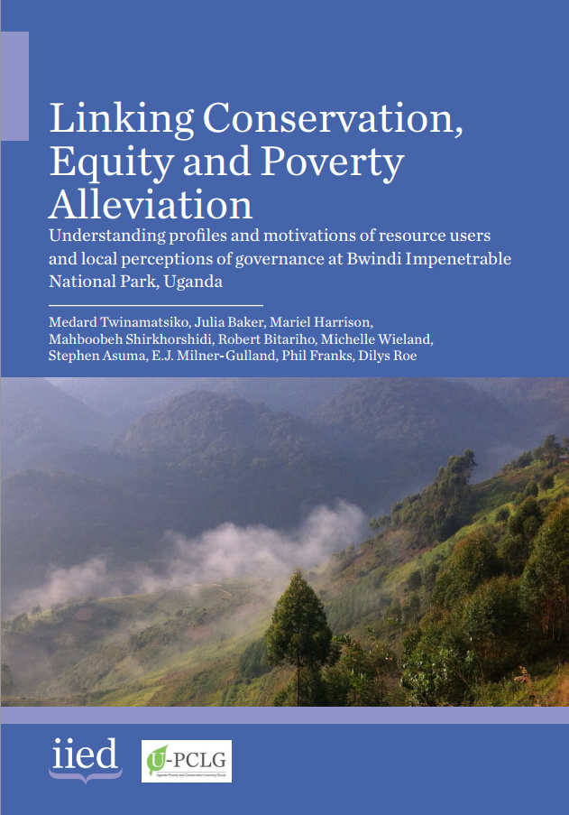 Linking Conservation, Equity and Poverty Alleviation: Understanding profiles and motivations of resource users and local perceptions of governance at Bwindi Impenetrable National Park, Uganda