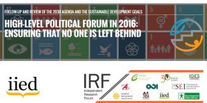 IIED and the Independent Research Forum hosted side events at the UN High-level Political Forum on Sustainable Development in Jul