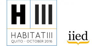 IIED will be participating in a range of event at Habitat III, the global UN summit on urban issues