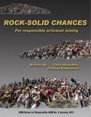 Rock solid chances for responsible artisanal mining,  the Alliance for Responsible Mining