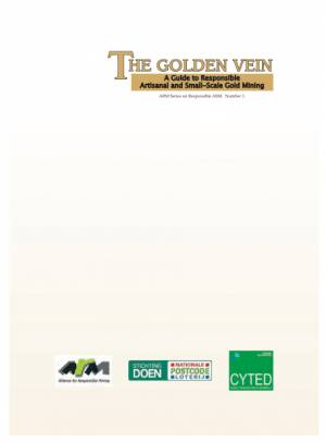 The golden vein: a guide to responsible artisanal and small-scale mining, but the Alliance for Responsible Mining