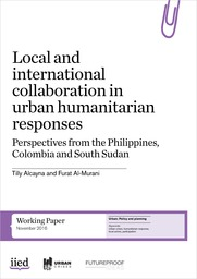 Local and international collaboration in urban humanitarian responses: Perspectives from the Philippines, Colombia and South Sudan