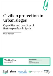 Civilian Protection in Urban Sieges: Capacities and practices of first responders in Syria