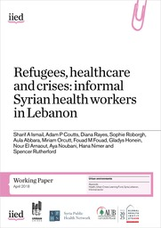 Cover fo Refugees, healthcare and crises: informal Syrian health workers in Lebanon