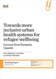 Towards more inclusive urban health systems for refugee wellbeing: Lessons from Kampala, Uganda.