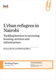 Urban refugees in Nairobi: tackling barriers to accessing housing, services and infrastructure