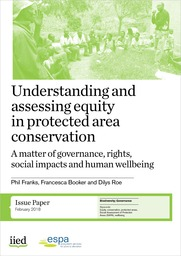 cover of Understanding and assessing equity in protected area conservation: a matter of governance, rights, social impacts and human wellbeing