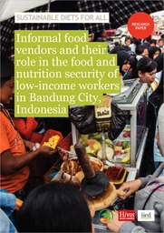 Informal food vendors and their role in the food and nutrition security of low-income workers in Bandung City, Indonesia