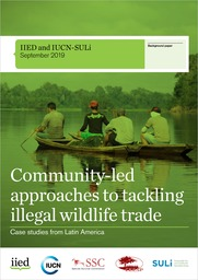 Community-led approaches to tackling illegal wildlife trade. Case studies from Latin America