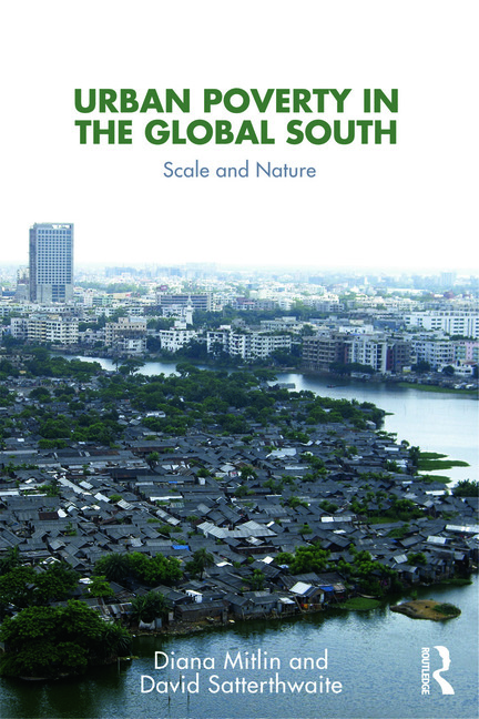 Urban Poverty in the Global South Scale and Nature