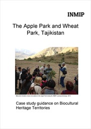 The Apple Park and Wheat Park, Tajikistan. Case study guidance on Biocultural Heritage Territories