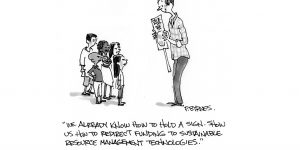 "A cartoon showing an adult holding a sign and a group of children saying: ""We already know how to hold a sign. Show us how to redirect funding to sustainable resource management technologies""."