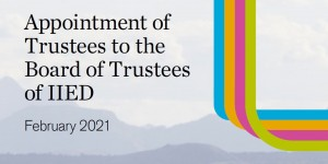 """Cover of IIED's trustee application pack, with the words: """"Appointment of trustees to the board of trustees at IIED"""""""