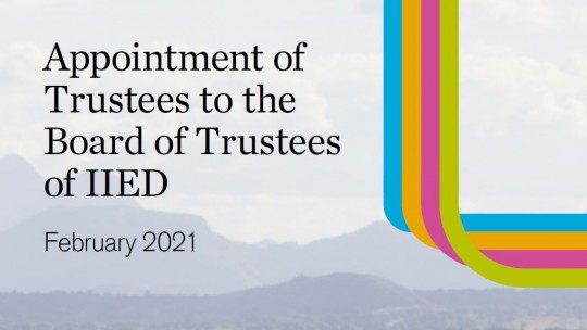 "Cover of IIED's trustee application pack, with the words: ""Appointment of trustees to the board of trustees at IIED"""